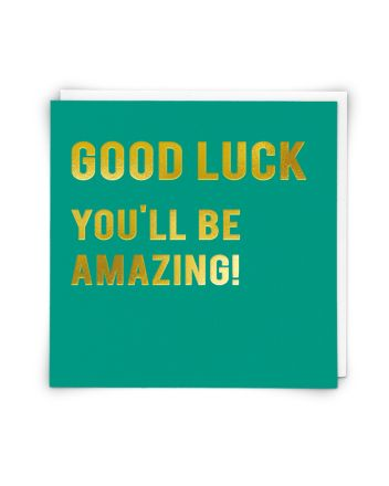Redback You'll Be Amazing Good Luck Card