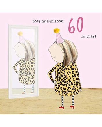 Rosie Made a Thing Does My Bum Look 60 Birthday Card