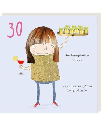 Rosie Made a Thing Big Hangover 30th Birthday Card