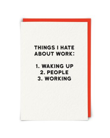 Redback Things I hate About Work Birthday Card