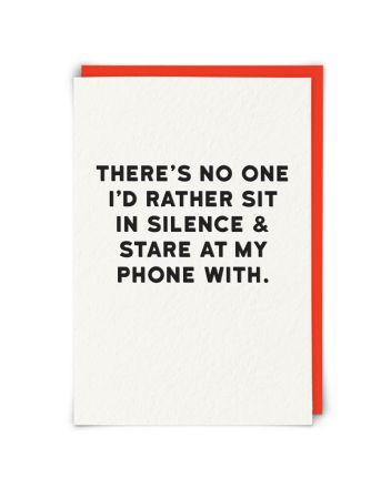 Redback Stare at My Phone With You Birthday Card