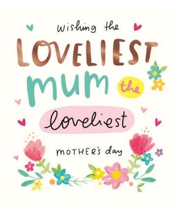 Pigment Loveliest Mum Mother's Day Card