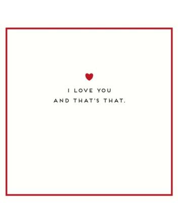 Alice Scott I Love You And That's That Valentine Card